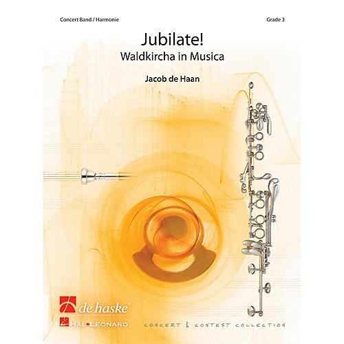 De Haske Music Jubilate! (Waldkircha in Musica) Concert Band Level 4 Composed by Jacob de Haan-thumbnail