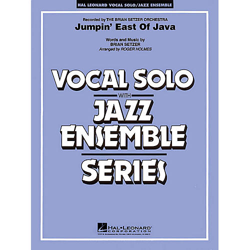 Hal Leonard Jumpin' East of Java (Key: F) (Vocal Solo with Jazz Ensemble) Jazz Band Level 4 Composed by Brian Setzer