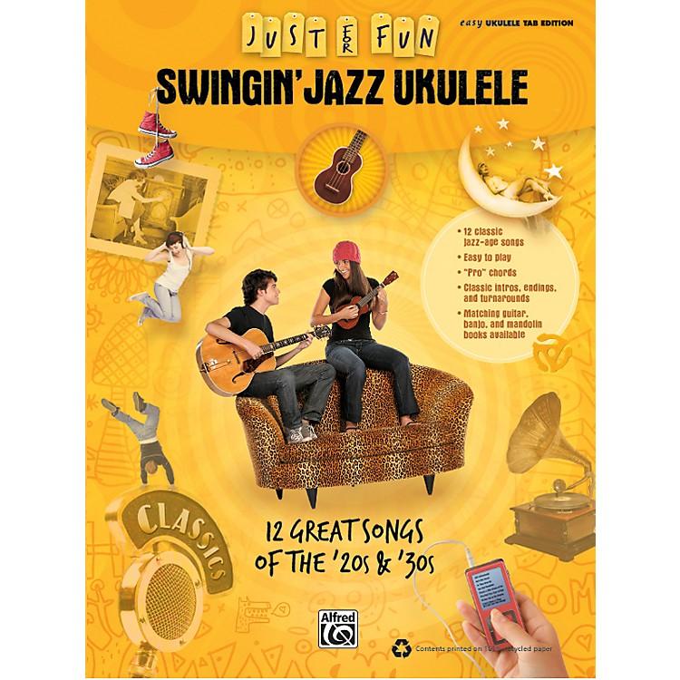 AlfredJust for Fun: Swingin' Jazz Ukulele (Music Book)
