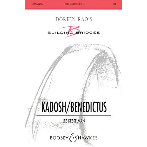 Boosey and Hawkes Kadosh/Benedictus (SAB) SAB composed by Lee Kesselman-thumbnail