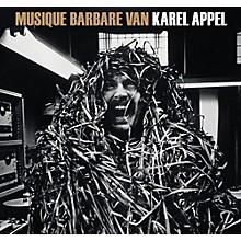 Karel Appel - Musique Barbare