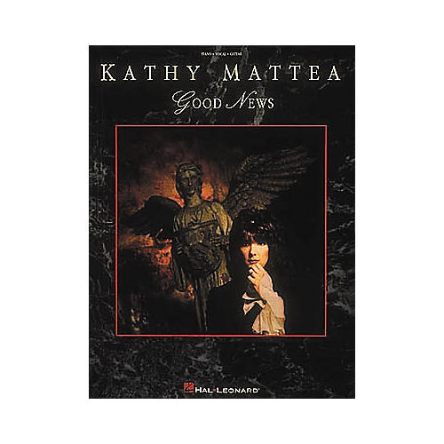 Hal Leonard Kathy Mattea - Good News Piano, Vocal, Guitar Songbook