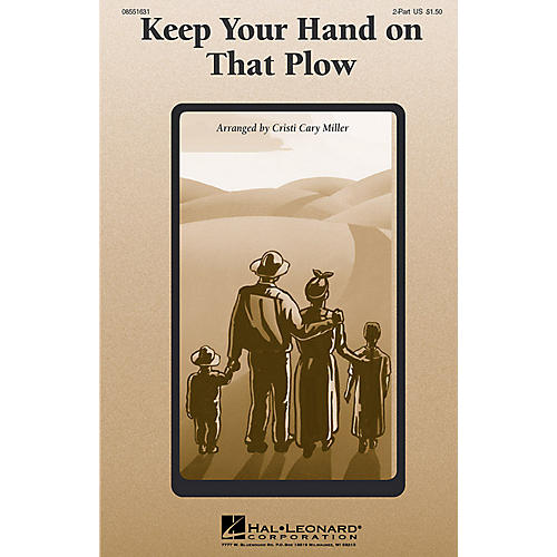 Hal Leonard Keep Your Hand On That Plow 2-Part arranged by Cristi Cary Miller