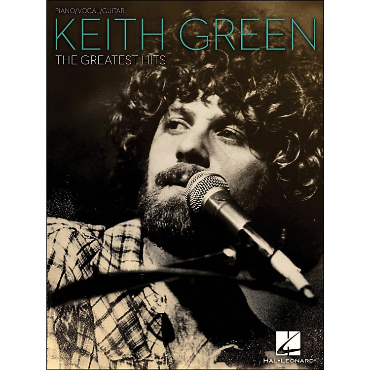 Hal Leonard Keith Green - The Greatest Hits arranged for piano, vocal, and guitar (P/V/G)