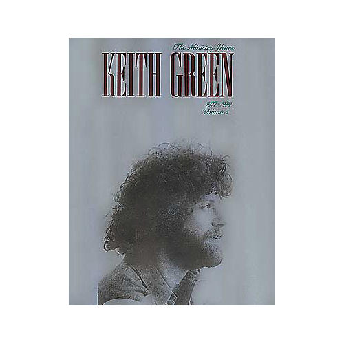 Hal Leonard Keith Green The Ministry Years Volume 1 Piano/Vocal/Guitar Artist Songbook