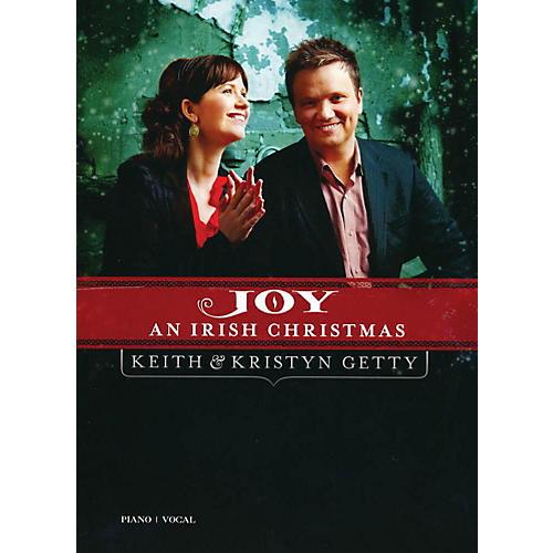 Hal Leonard Keith & Kristyn Getty - Joy: An Irish Christmas Sacred Folio Series Performed by Keith & Kristyn Getty