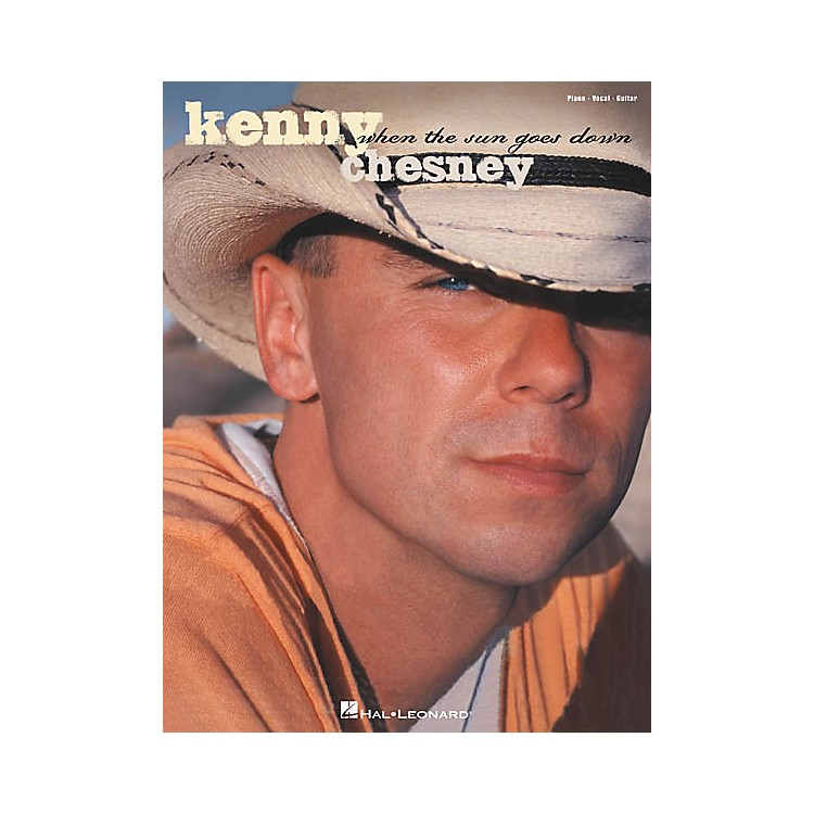 Hal Leonard Kenny Chesney - When the Sun Goes Down Piano, Vocal, Guitar Songbook