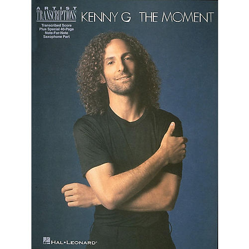 Hal Leonard Kenny G - The Moment Artist Transcriptions Series Softcover Performed by G Kenny