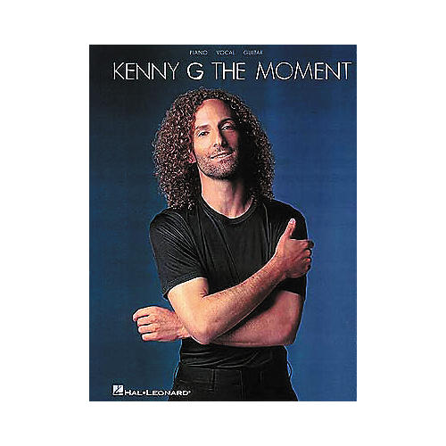Hal Leonard Kenny G - The Moment Piano, Vocal, Guitar Songbook