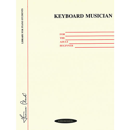 Alfred Keyboard Musician for the Adult Beginner