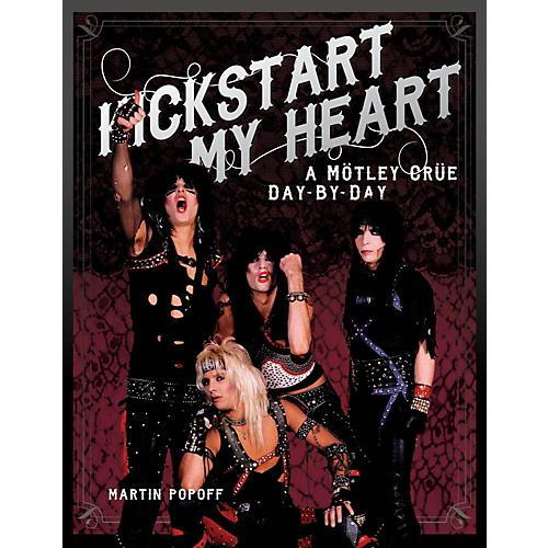 Backbeat Books Kickstart My Heart: A Motley Crue Day-By-Day-thumbnail