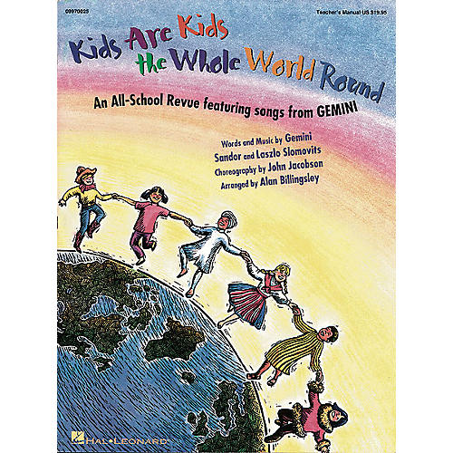 Hal Leonard Kids Are Kids the Whole World Round (Musical by GEMINI) SHOWTRAX CST by Gemini Arranged by Billingsley