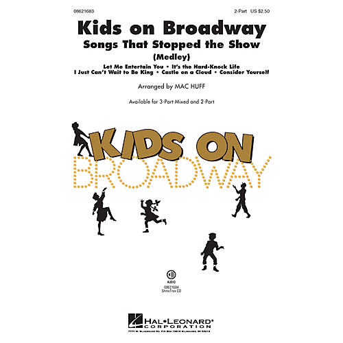 Hal Leonard Kids on Broadway: Songs That Stopped the Show (Choral Medley) 3-Part Mixed Arranged by Mac Huff