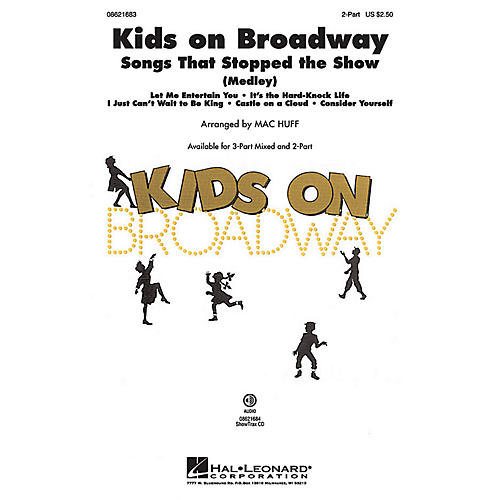 Hal Leonard Kids on Broadway: Songs That Stopped the Show (Choral Medley) ShowTrax CD Arranged by Mac Huff