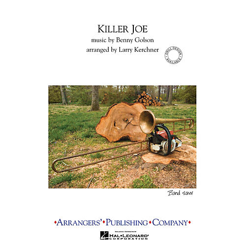 Arrangers Killer Joe Marching Band Level 3 Arranged by Larry Kerchner