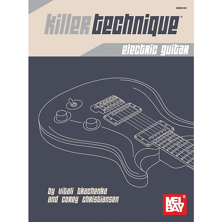 Mel Bay Killer Technique: Electric Guitar