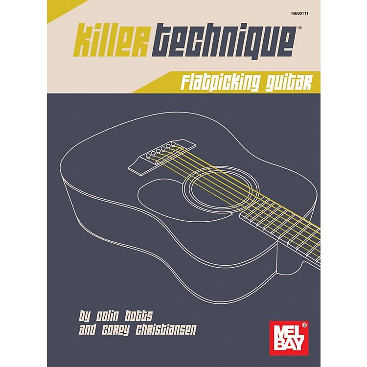 Mel BayKiller Technique: Flatpicking Guitar