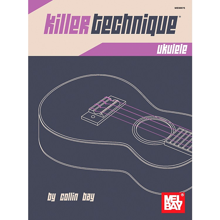 Mel BayKiller Technique: Ukulele