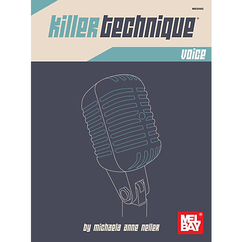 Mel Bay Killer Technique: Voice