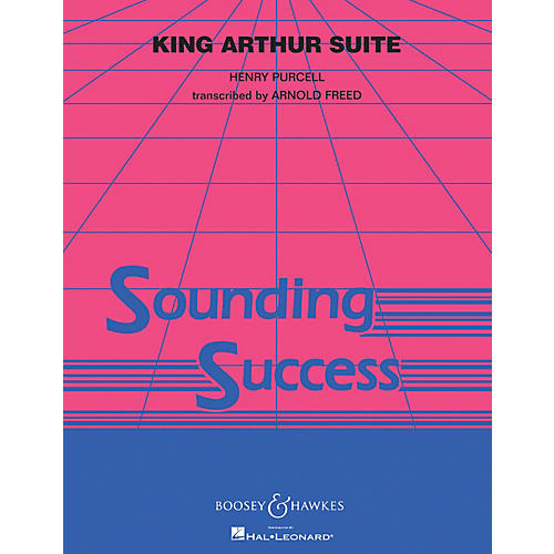 Boosey and Hawkes King Arthur Suite (Set I) Concert Band Composed by Henry Purcell Arranged by Arnold Freed-thumbnail