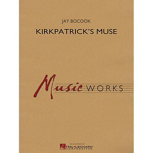 Hal Leonard Kirkpatrick's Muse Concert Band Level 4 Composed by Jay Bocook-thumbnail