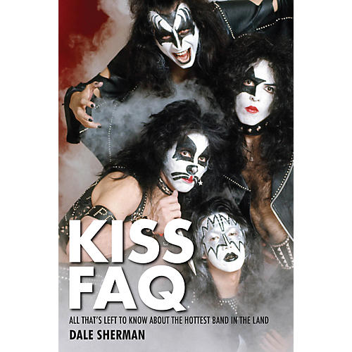 Hal Leonard Kiss FAQ- Everything Left To Know About The Hottest Band In The Land Ref Book-thumbnail