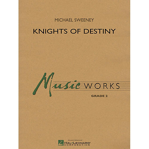 Hal Leonard Knights Of Destiny Concert Band Level 2 Composed by Michael Sweeney-thumbnail
