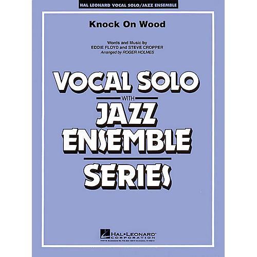 Hal Leonard Knock On Wood (Key: F) (Vocal Solo with Jazz Ensemble) Jazz Band Level 4 Composed by Eddie Floyd-thumbnail
