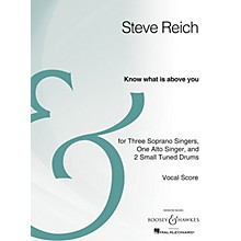 Boosey and Hawkes Know What Is Above You (Four Voices and Percussion Archive Edition) SATB Composed by Steve Reich