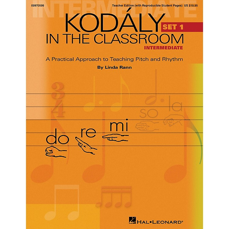 Hal Leonard Kodaly in the Classroom: A Practical Approach to Pitch and Rhythm Intermediate Set 1 Teacher Edition