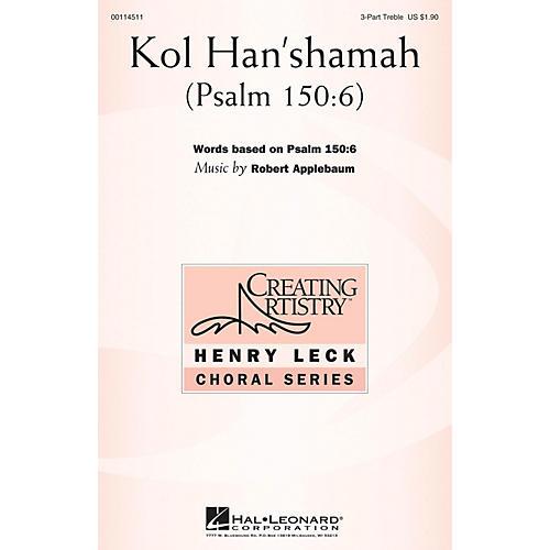 Hal Leonard Kol Han'shamah (Psalm 150:6) 3 Part Treble composed by Robert Applebaum