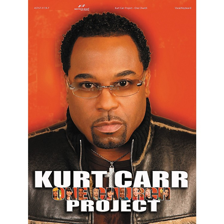 Brentwood-Benson Kurt Carr Project - One Church Piano/Vocal/Guitar Songbook