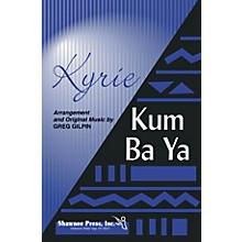 Shawnee Press Kyrie/Kum Ba Ya 2 Part Mixed arranged by Greg Gilpin