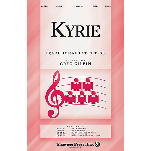 Shawnee Press Kyrie SATB composed by Greg Gilpin