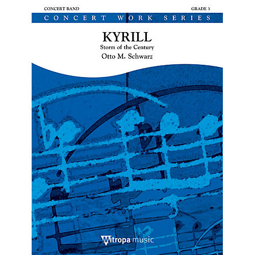 Mitropa Music Kyrill (Storm of the Century) (Score and Parts) Concert Band Level 4 Composed by Otto M. Schwarz-thumbnail