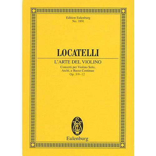 Eulenburg L'Arte del Violino Op. 3, Nos. 9-12 Study Score Series Composed by Pietro Antonio Locatelli-thumbnail