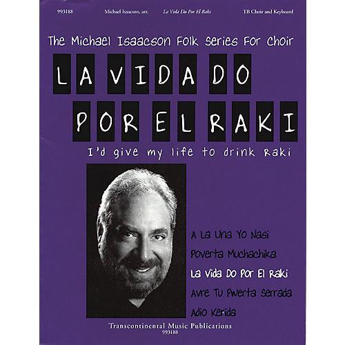 Transcontinental Music La Vida Do Por El Raki (I'd Give My Life to Drink Raki) TB arranged by Michael Isaacson-thumbnail