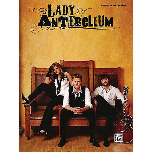Alfred Lady Antebellum Piano/Vocal/Guitar Artist Songbook Series Softcover Performed by Lady Antebellum