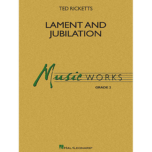Hal Leonard Lament and Jubilation Concert Band Level 2 Composed by Ted Ricketts