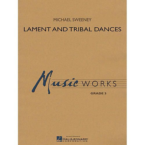 Hal Leonard Lament and Tribal Dances Concert Band Level 3 Composed by Michael Sweeney