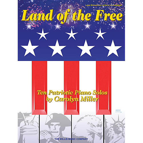 Willis Music Land of the Free (Later Elem to Early Inter Level) Willis Series