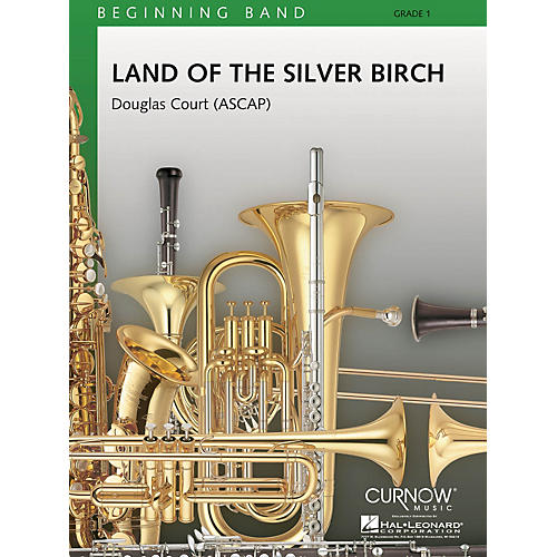 Curnow Music Land of the Silver Birch (Grade 1 - Score and Parts) Concert Band Level 1 Composed by Douglas Court