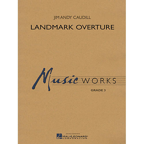 Hal Leonard Landmark Overture Concert Band Level 4-5 Composed by Jim Andy Caudill