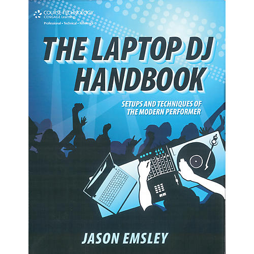 Course Technology PTR Laptop DJ Handbook Setups and Techniques of the Modern Performer Book