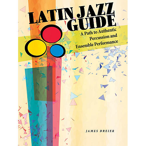 Hal Leonard Latin Jazz Guide Percussion Series Softcover Written by James Dreier-thumbnail