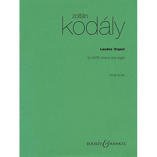 Boosey and Hawkes Laudes Organi (for SATB Chorus and Organ) Vocal Score composed by Zoltán Kodály-thumbnail