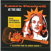 Laura Cantrell - At The Bbc: On Air Performances & Recordings