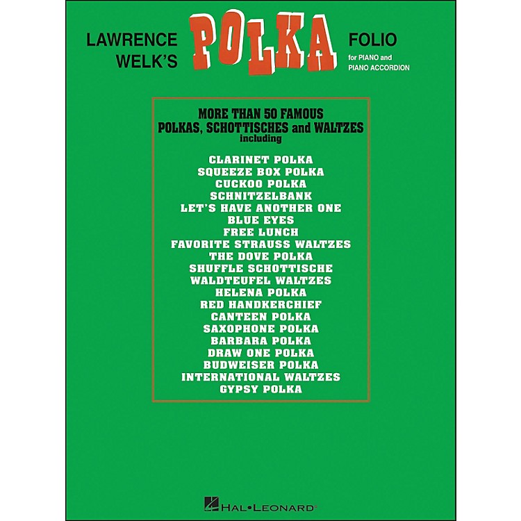 Hal LeonardLawrence Welk's Polka Folio for Piano & Piano Accordion arranged for piano, vocal, and guitar (P/V/G)