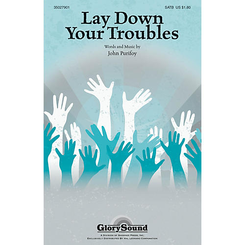 Shawnee Press Lay Down Your Troubles SATB composed by John Purifoy-thumbnail