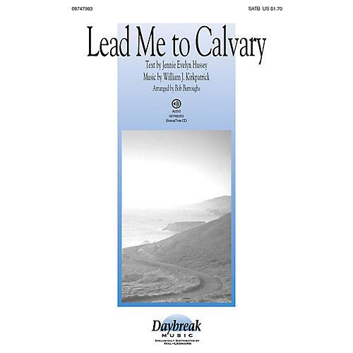 Daybreak Music Lead Me to Calvary SATB arranged by Bob Burroughs-thumbnail